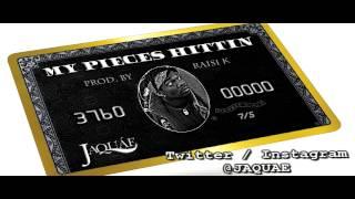 JAQUAE - My Pieces Hittin (Audio Only)