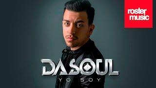 """Dasoul """"Yo Soy"""" (Con Letra)"""