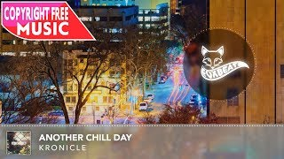 Kronicle - Another Chill Day [Royalty Free Vlog Music]