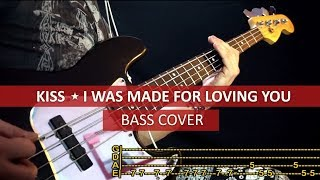 Kiss - I was made for loving you / bass cover / play along with TABS width=