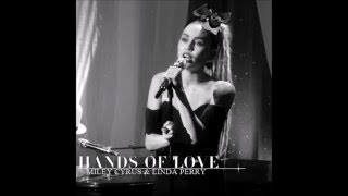 Miley Cyrus & Linda Perry - Hands Of Love (Acoustic) [Audio]