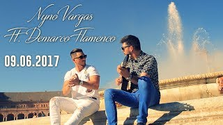Nyno Vargas Ft. Demarco Flamenco - ESTRENO 09/06/2017