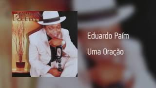 Eduardo Paím - Uma Oração [Áudio]