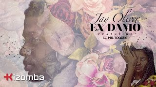 Jay Oliver - Ex Damo (feat. DJ Mil Toques) | Lyric Video