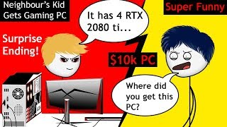 When a Neighbour's Kid gets a Super Gaming PC