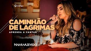Naiara Azevedo - Caminhão de Lágrimas | Prévia do DVD - Aprenda a Cantar