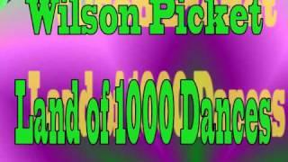 Wilson Picket - Land of 1000 Dances