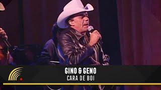 """Gino e Geno - Cara De Boi - Balada Sertaneja """"Tira o Pé Do Chão"""""""