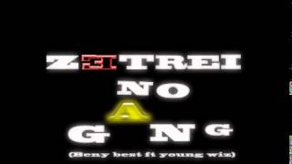 zetrei no gang beny best ft young wiz