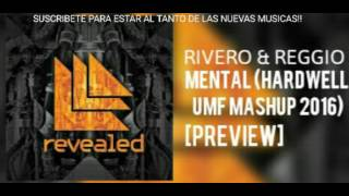 [PREVIEW] RIVERO & Reggio - Mental (HARDWELL Mashup UMF 2016)