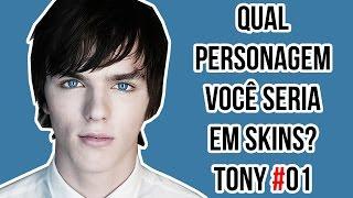 TONY | O MANIPULADOR | QUAL PERSONAGEM VOCÊ SERIA EM SKINS? #01 | Séries da Vida