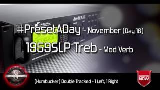 #PresetADay - 1959SLP Treble Mod Verb - AXE FX II / AX8 Clean Patches
