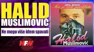 Halid Muslimovic - Ne mogu vise idem spavati - (Audio 1994) HD