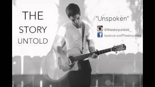 The Story Untold - Unspoken
