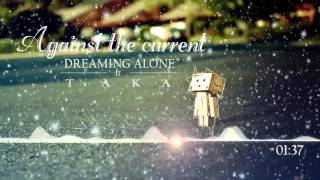 Dreaming Alone - Against The Current (No lyric)