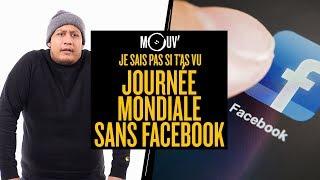 Je sais pas si t'as vu... C'est la journée mondiale sans Facebook #JSPSTV