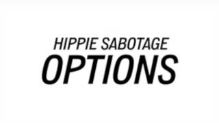 Hippie Sabotage - Options ( I DONT OWN THIS SONG)