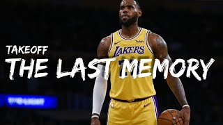 "The Last Memory ""Lebron James"" Nba Mix ᴴ ᴰ"