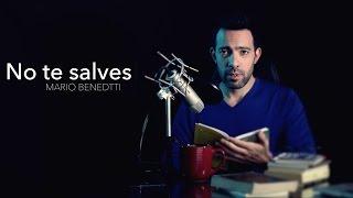 NO TE SALVES  de Mario Benedetti por Rubén Enriquez
