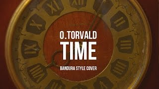 O.Torvald – Time (Bandura Style cover) | Eurovision 2017