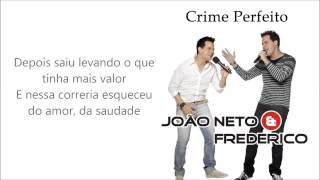 João Neto e Frederico - Crime Perfeito (Letra)