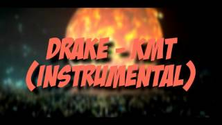 Drake - KMT (Instrumental) (Best On Youtube) Prod. Finesse
