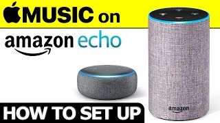 How to play Apple Music on Amazon Echo Speakers - Hands on