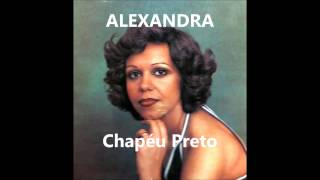 Alexandra - Chapéu Preto (Arlindo de Carvalho)