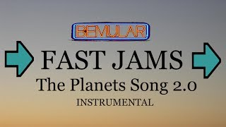 Bemular Fast Jams - The Planets Song 2.0 instrumental (sped up!)