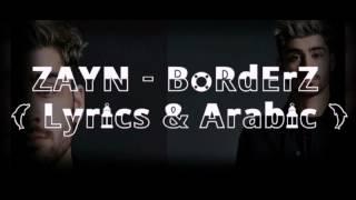 ZAYN - BoRdErZ ( Lyrics & Arabic sub )