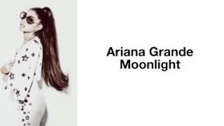 Moonlight - Ariana Grande (lyrics)