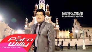 GERARDO MORÁN  ((( LO MISMO ME DA ))) Video oficial 2016