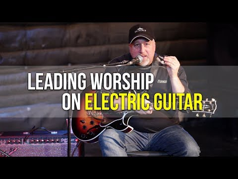 Leading Worship on Electric Guitar | Electric Guitar Workshop