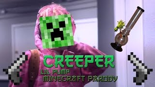 CREEPER (Lil pump D rose Minecraft parody)