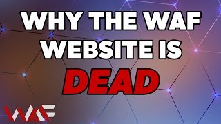 Why The WAF Website Is DEAD