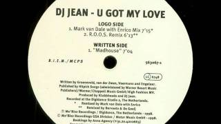 DJ Jean - U Got My Love (Mark Van Dale With Enrico Mix)