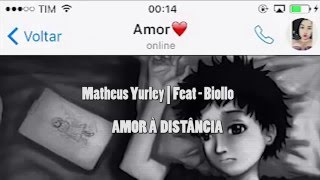 amor a distancia /matheus feat.biollo
