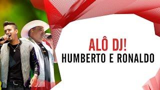 Alô DJ! - Humberto e Ronaldo - Villa Mix São Paulo 2016 ( Ao Vivo )