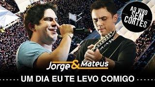 Jorge e Mateus - Um Dia Eu Te Levo Comigo - [DVD Ao Vivo Sem Cortes] - (Clipe Oficial)