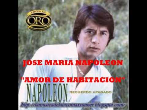 Amor De Habitacion de Jose Maria Napoleon Letra y Video