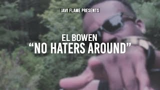 El Bowen - No Haters Around (Official Video)