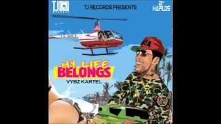 Vybz Kartel - My Life Belongs (Official Audio) - TJ Records - 2015 - 21st Hapilos