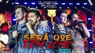 Zé Henrique & Gabriel (Part. Matheus & Kauan) – Será Que Tem Como - DVD Histórico