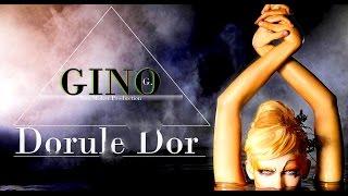 Gino G. - DORULE DOR (Ben Maker Production)