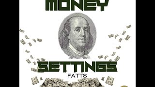 Fatts - Money Settings | January 2015 | @GazaPriiinceEnt