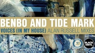 Benbo, Tide Mark - Voices (In My House) (Alan Russell Remix  - Video Edit)