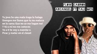 Flow Cabron Arcangel ft Tali Mcs (Letra)