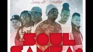 SOUL + SAMBA - SOM DO TAMBOR PART. MUMUZINHO