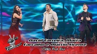 David Carreira, Marta Carvalho e Márcio Vicente - Não Fui Eu | Gala | The Voice Portugal