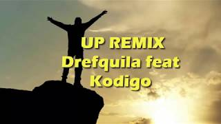 UP REMIX - Drefquila feat Kodigo (Letra)